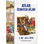 Atlas českých dějin 1. díl do roku 1618