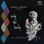 Frank Sinatra Sings For Only The Lonely, 1 Audio-CD (60th Anniv. Edt.)