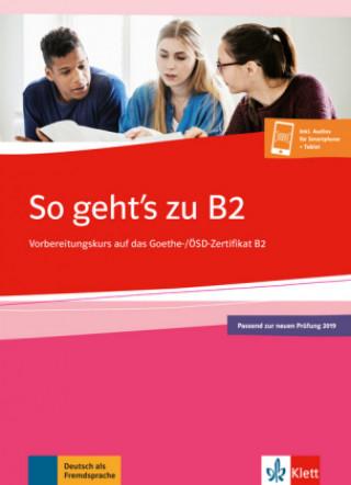 So geht's zu B2 - Übungsbuch passend zur neuen Prüfung 2019
