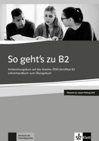 So geht's zu B2 - Lehrerhandbuch passend zur neuen Prüfung 2019