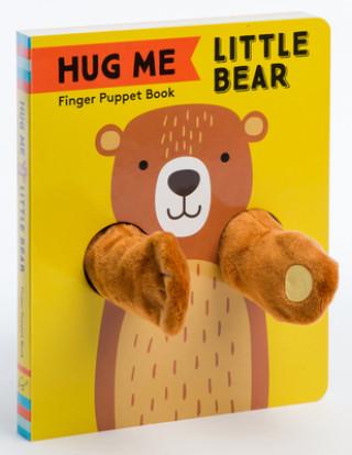 Hug Me Little Bear: Finger Puppet Book