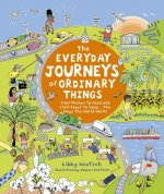 Everyday Journeys of Ordinary Things