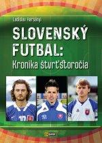 Slovenský futbal: Kronika štvrťstoročia