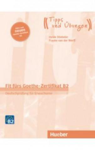 Fit fürs Goethe-Zertifikat B2 - Deutschprüfung für Erwachsene, Übungsbuch mit Audios online