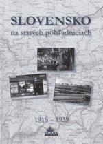 Slovensko na starých pohľadniciach 1918 - 1939