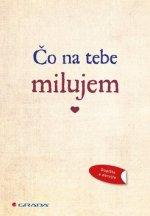Čo na tebe milujem