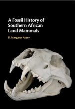 Fossil History of Southern African Land Mammals