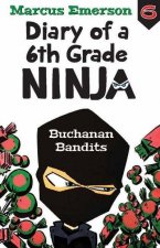 Diary of a 6th Grade Ninja Book 6