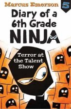 Diary of a 6th Grade Ninja Book 5
