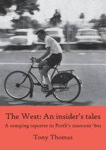 West - An insider's tales. A romping reporter in Perth's innocent '60s