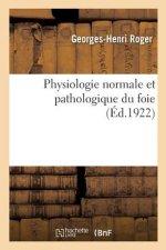 Physiologie Normale Et Pathologique Du Foie