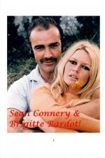 Sean Connery and Brigitte Bardot!