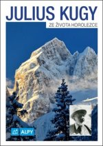 Julius Kugy Ze života horolezce