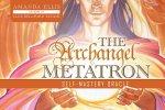Archangel Metatron Self-Mastery Oracle