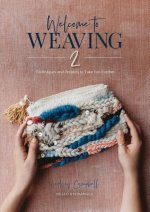 Welcome to Weaving 2: Techniques and Projects to Take You Further