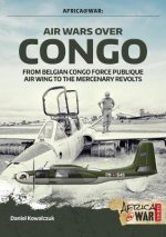 Air Wars Over Congo, Volume 1: 1960-1968