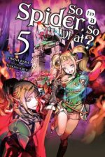 So I'm a Spider, So What? Vol. 5 (light novel)