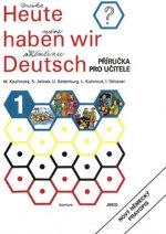Heute haben wir Deutsch 1 - Příručka pro učitele