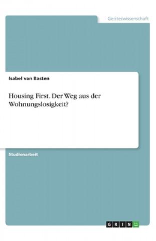 Housing First. Der Weg aus der Wohnungslosigkeit?