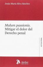 MALUM PASSIONIS: MITIGAR EL DOLOR DEL DERECHO PENAL
