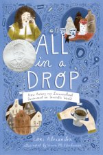 All in a Drop: How Antony Van Leeuwenhoek Discovered an Invisible World