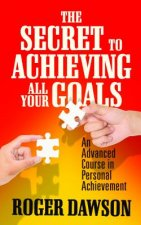 Secret to Achieving All Your Goals