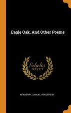 Eagle Oak, And Other Poems