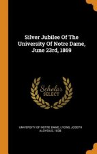 Silver Jubilee of the University of Notre Dame, June 23rd, 1869
