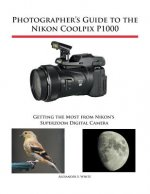 Photographer's Guide to the Nikon Coolpix P1000
