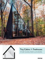 Tiny Cabins and Tree Houses: For Shelter Lovers