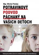 Potravinový podvod páchaný na vašich deťoch