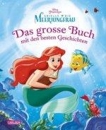 Disney Arielle - Das große Buch mit den besten Geschichten
