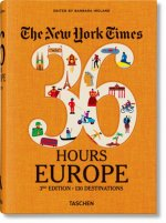 New York Times 36 Hours. Europe. 3rd Edition