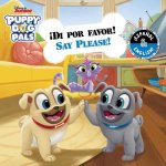 Say Please! / !Di por favor! (English-Spanish) (Disney Puppy Dog Pals)