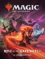 Magic: The Gathering: Rise of the Gatewatch:A Visual History