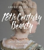 American Duchess Guide to 18th Century Beauty
