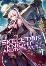 Skeleton Knight in Another World (Light Novel) Vol. 1