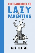 Handbook To Lazy Parenting