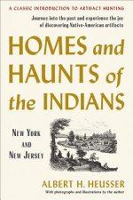 Homes and Haunts of the Indians: New York and New Jersey