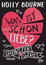 Spinster Girls - Was ist schon Liebe?
