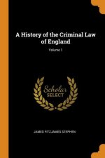 History of the Criminal Law of England; Volume 1