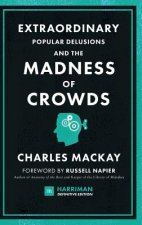 Extraordinary Popular Delusions and the Madness of Crowds (Harriman Definitive Editions)