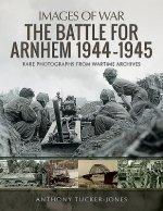 Battle for Arnhem 1944-1945