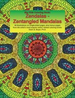 Big Kids Coloring Book: Zendalas - Zentangled Mandalas: New & Revised: 50 Plus Illustrations on Single-Sided Pages Plus Bonus Pages from the A