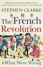 French Revolution and What Went Wrong