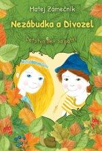 Nezábudka a Divozel: Detstvo ako má byť
