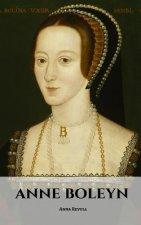 Anne Boleyn: An Anne Boleyn Biography