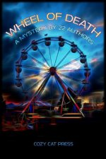 Wheel of Death: A Mystery by 22 Authors