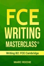 FCE Writing Masterclass (R) (Writing B2: FCE Cambridge)
