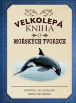 Velkolepá kniha o mořských tvorech
